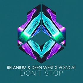 RELANIUM & DEEN WEST X VOL2CAT - DON'T STOP